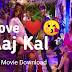 Love Aaj Kal Full Movie Download Review Story