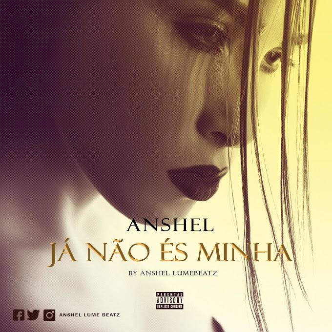 Anshel - Ja Nao Es Minha (Prod. Anshel Lume Beatz)