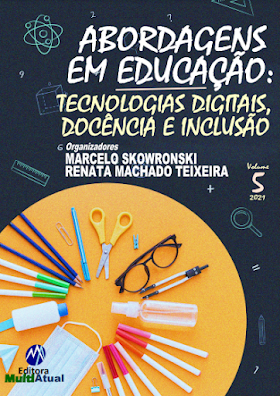 Abordagens em Educação: Tecnologias Digitais, Docência e Inclusão - Volume 5