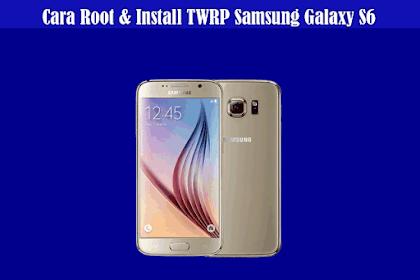 Cara Root Samsung Galaxy S6 dan Install TWRP Samsung Galaxy S6 (Nougat)