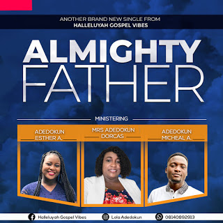 MUSIC: Halleluyah Gospel vibes - Almighty Father