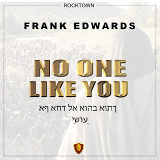 Music: Frank Edwards - No One Like You
