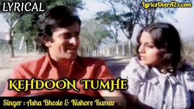 Kehdoon Tumhein - Lyrics | Deewar (1975) | Asha Bhosle & Kishore kumar