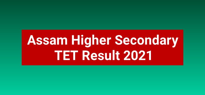 Assam Higher Secondary TET Result