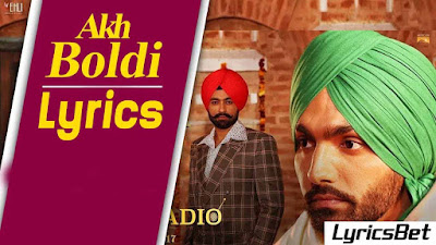 Akh Boldi Lyrics - Ammy Virk
