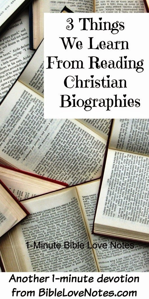 Christian biographies, Growing in Christ from reading Christian biographies