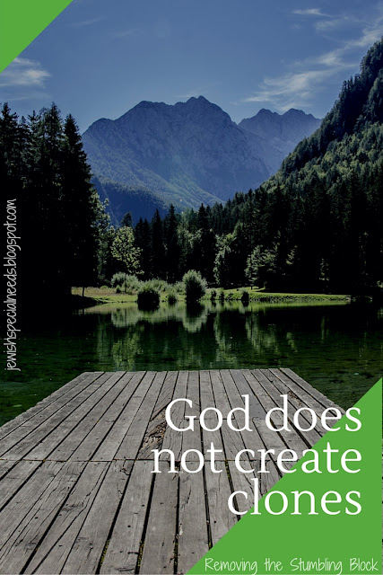 God does not create clones; Removing the Stumbling Block