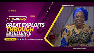 Great Exploits Through Excellence - SOD Devotional 4 January 2021