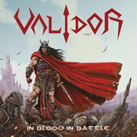 "VALIDOR: ""In Blood In Battle"""
