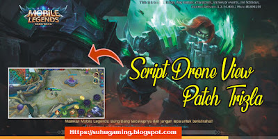 Script Drone View Patch Trisila Terbaru Mobile Legends