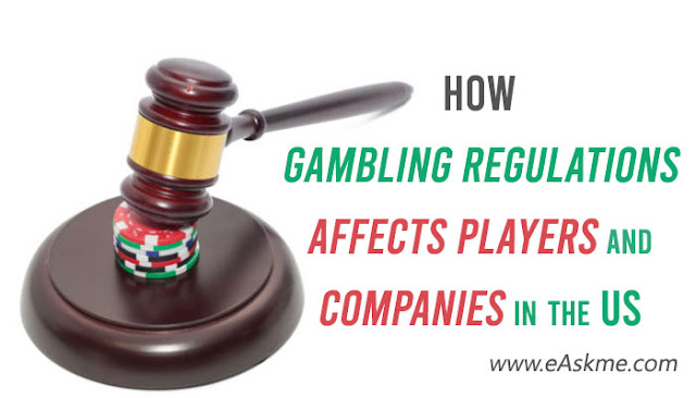 How Gambling Regulations Affects Players and Companies in the US: eAskme