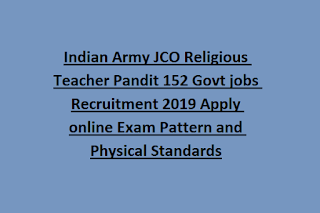 Indian Army JCO Religious Teacher Pandit 152 Govt jobs Recruitment 2019 Apply online Exam Pattern and Physical Standards