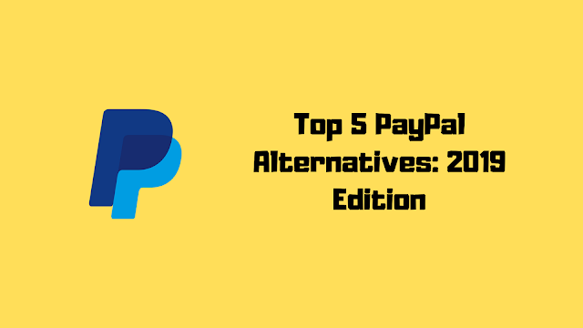 Top 5 PayPal Alternatives For Bloggers & Freelancers