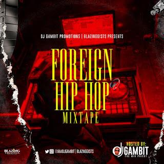 MIXTAPE: DJ Gambit - Foreign Hip Hop Mixtape