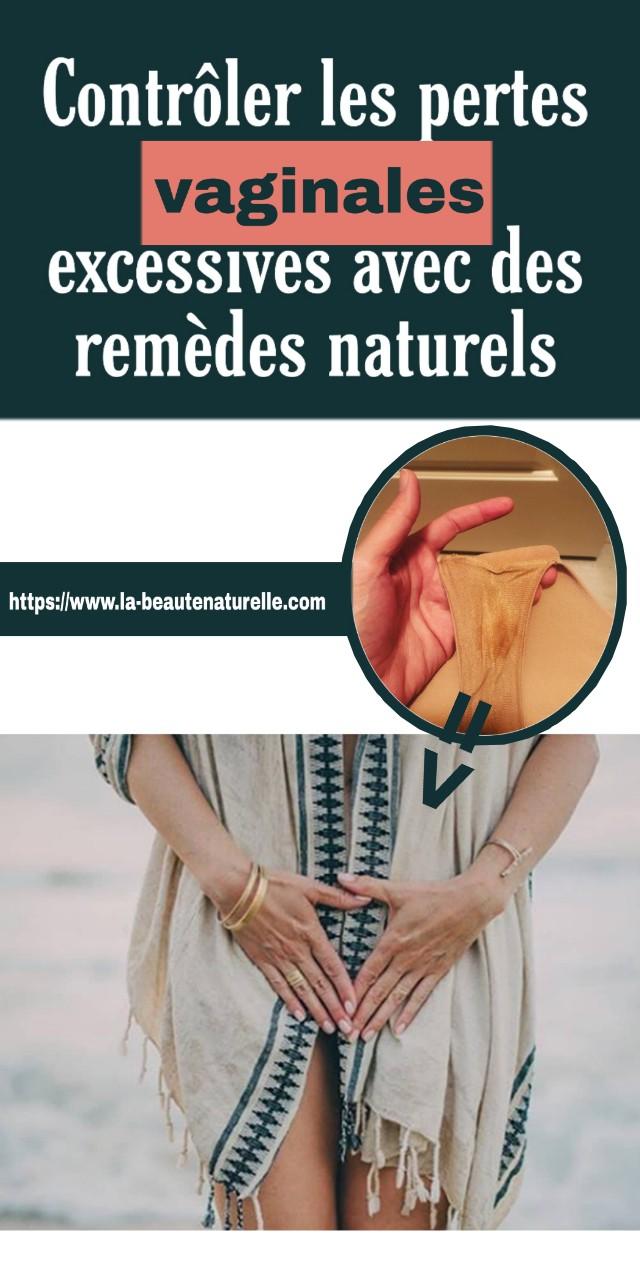 Contrôler les pertes vaginales excessives avec des remèdes naturels