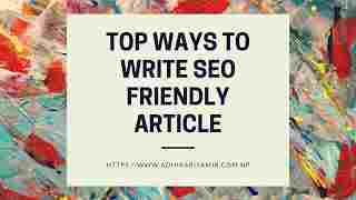 5 Simple Tips To Write SEO Friendly Article For Your Blog Post
