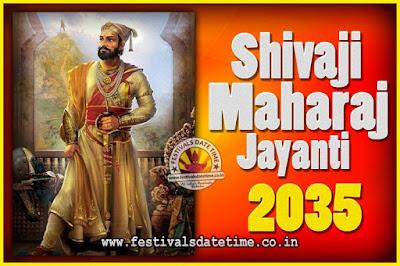 2035 Chhatrapati Shivaji Jayanti Date in India, 2035 Shivaji Jayanti Calendar