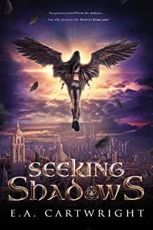 Seeking Shadows by E A Cartwright
