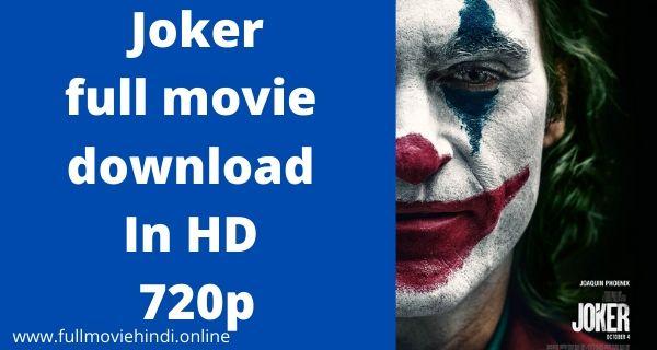 Joker Full Movie Download In hindi HD 720p Link 2020
