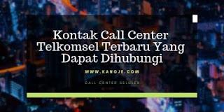 Kontak Call Center Telkomsel Terbaru Yang Dapat Dihubungi Pelanggan