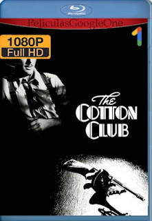 The Cotton Club [1984] [1080p BRrip] [Latino- Ingles] [GoogleDrive] LaChapelHD
