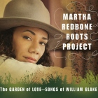 Martha Redbone Roots Project: The Garden of Love - Songs of William Blake