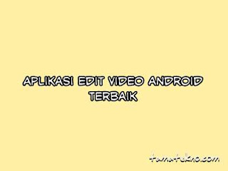 Gambar Aplikasi edit video android