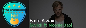 Avicii - FADE AWAY Guitar Chords (ft. Noonie Bao)