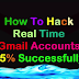 How To Hack Real Time Gmail Accounts Complete Successfuly