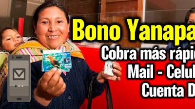 Como cobrar más rapido el Bono YANAPAY con Cuenta DNI