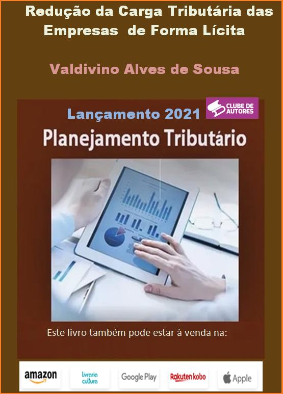 O Contador e Escritor Valdivino Sousa lança um novo livro: Redução da Carga Tributária das Empresas de Forma Lícita, o  livro tem como objetivo mostrar e conscientizar as empresas a importância do planejamento tributário