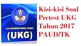 Download Soal Pretest UKG Tahun 2017 PAUD TK