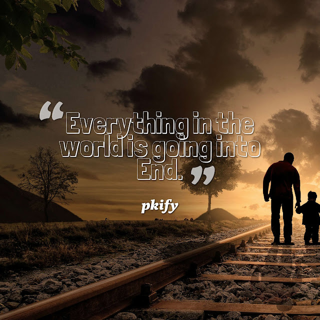 Everything in the World is Going into End Sad Quotes