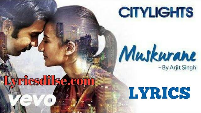 Muskurane Ki Wajah tum ho Lyrics - CityLights