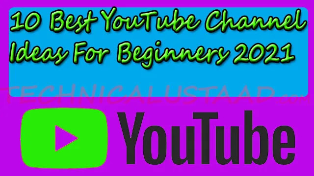 10 Best YouTube Channels Ideas for Beginners 2021