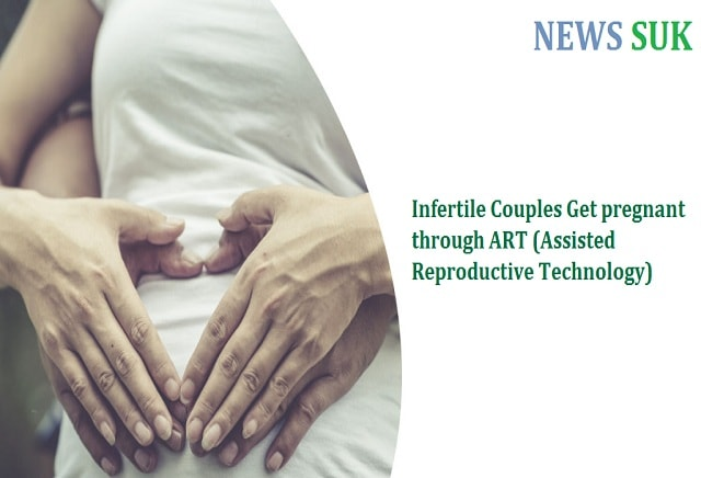 Infertile Couples Get Pregnant through ART (Assisted Reproductive Technology)