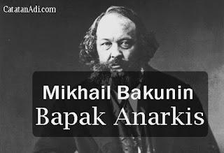 Biografi dan pemikiran Mikhail Bakunin