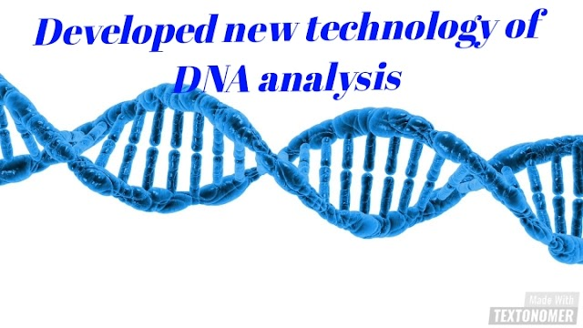 Developed new technology of DNA analysis