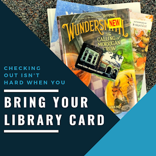 Please Bring Your Library Card  |  9-18-19