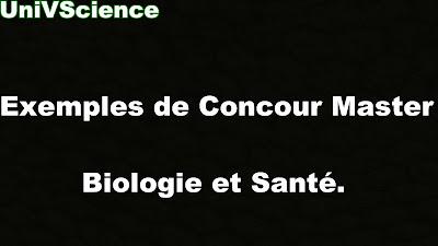Exemples de Concours Master master Biologie et Santé.