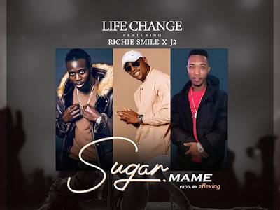 DOWNLOAD MP3: Life Change ft Richie Smile, J2 - Sugar Mame