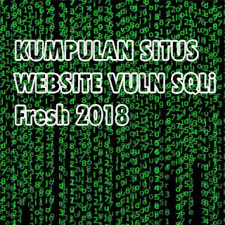 Kumpulan Situs Web Vuln SQLi Fresh Terbaru 2018