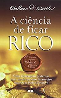 A Ciencia De Ficar Rico mobi - Wallace D. Wattles