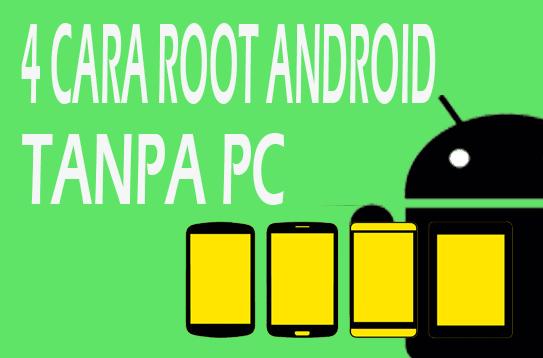 4 Cara Root Semua Jenis Android Tanpa PC Sekali Klik