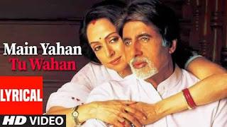 मैं यहां तू वहां Main Yahan Tu Wahan Lyrics In Hindi