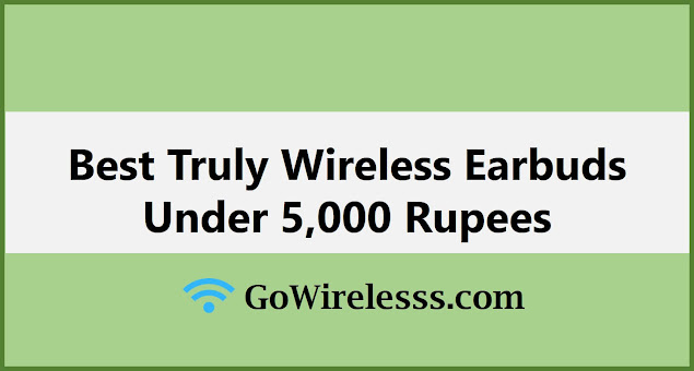 best truly wireless earbuds under 5000 rupees in India