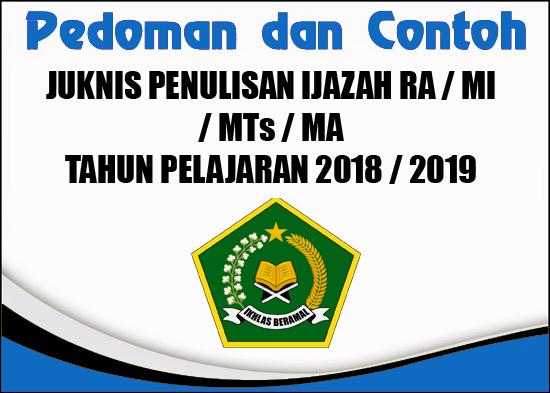 Juknis Penulisan Ijazah RA/MI/MTs/MA TP.2018-2019