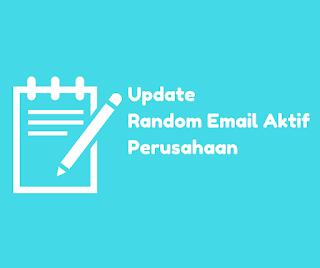 Daftar Alamat Email Aktif Perusahaan (Random Email) Update