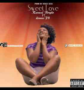 Kwasi Bryte – Sweet Love Ft Lemza FB (Prod By Seven Seas)