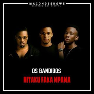 Os Bandidos (Sidof Davi x Feng x Celso Notiço) - Nitaku Faka Mpama (Prod. Revolution Music)